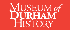 The Museum of Durham History